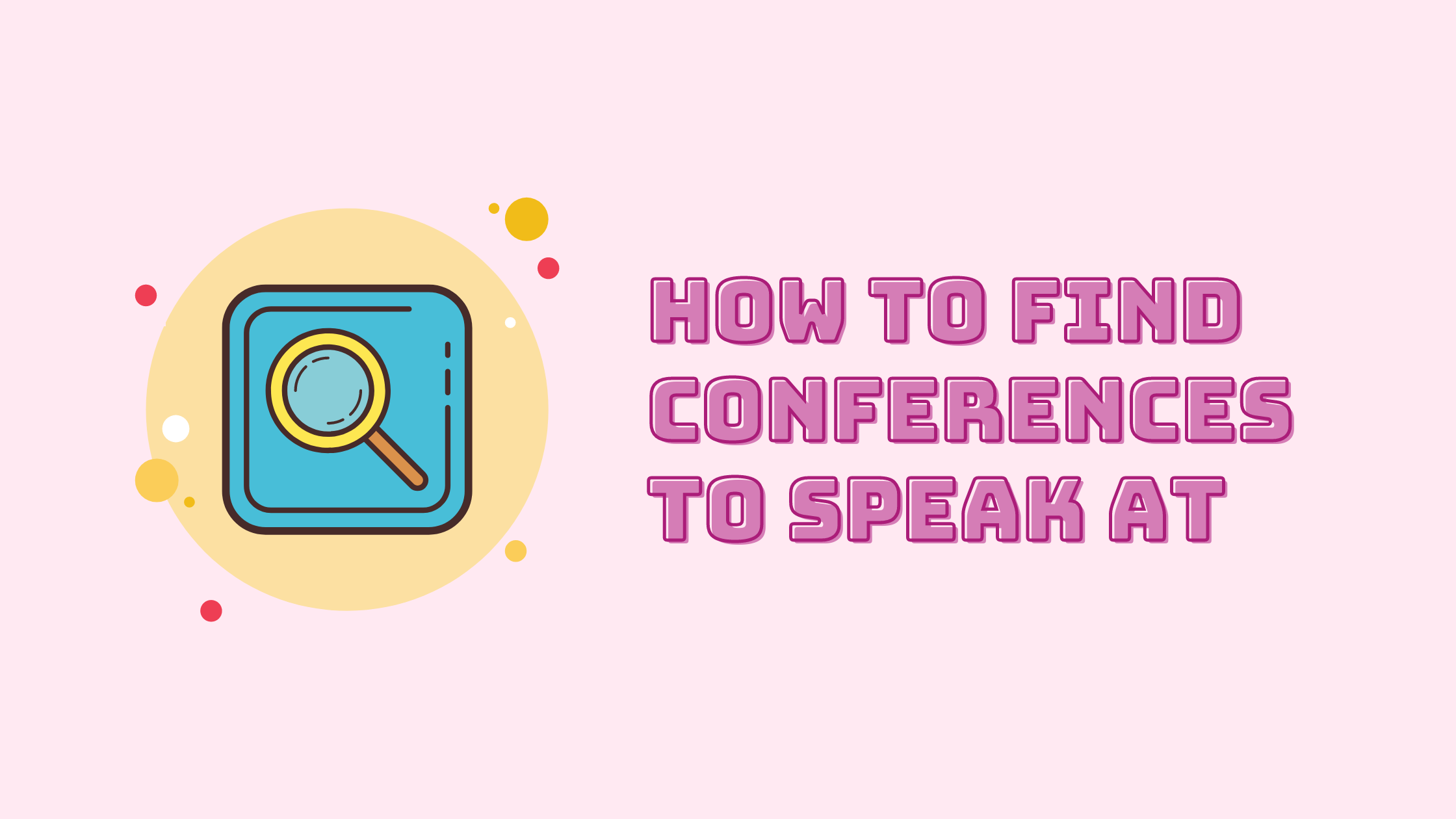 How To Find Conferences To Speak At