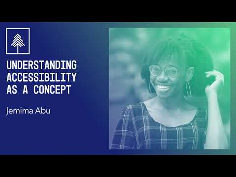 Understanding Accessibility as a Concept | Jemima Abu | CascadiaJS 2020